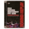 Field Marshall Montgomery Pipe Band DVD - Rewind Replay